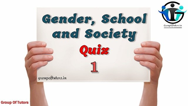 Gender School And Society Quiz 1 MCQs
