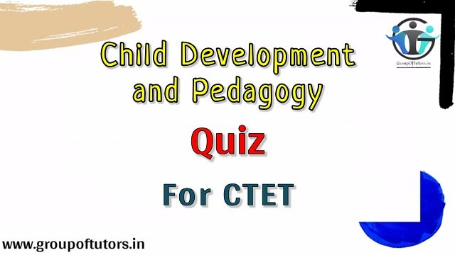 CDP Quiz for CTET