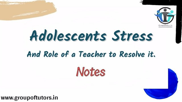 Adolescents-Stress-and-Role-of-Teacher-to-resolve-group-of-tutors