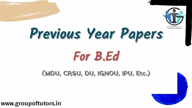 B.Ed Previous Year Papers