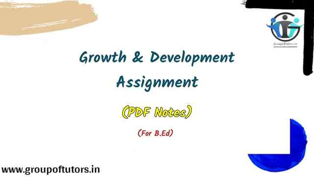 Growth And Development Assignment Notes
