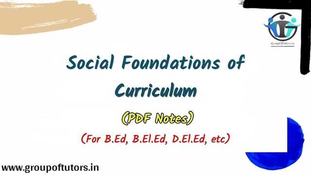 Social Foundations Of Curriculum Assignment Notes