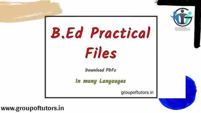 B.Ed Practical Files PDF For B.ED Download PDF