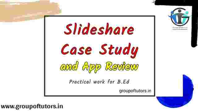 Slideshare Case Study and App Review For B.Ed