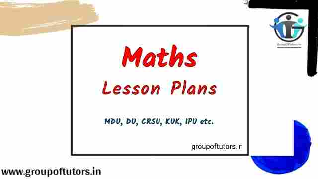 Maths Lesson Plans for B.Ed Group Of Tutors