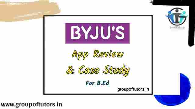 Byjus Case Study and App Review for B.Ed