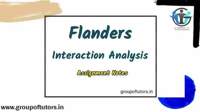 Flanders Interaction Analysis Assignment Notes for B.Ed FIA Matrix