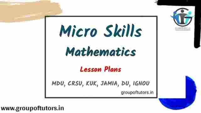Micro Skills Maths Lesson Plans for B.Ed Mathematics lesson plans group of tutors