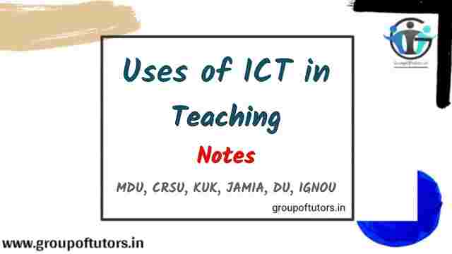 Uses Of ICT in Teaching Assignment Notes groupoftutors.in/b.ednotes